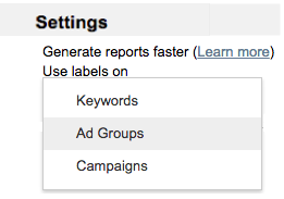 Update report settings to use labels on keywords, ad groups, or campaigns.