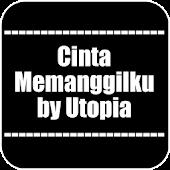 Lagu Cinta Memanggilku Utopia