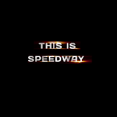 This Is Speedway