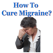 How To Cure Migraine?