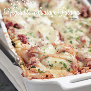 Easy Cheesy Vegetable Sausage Lasagna