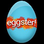 eggster!