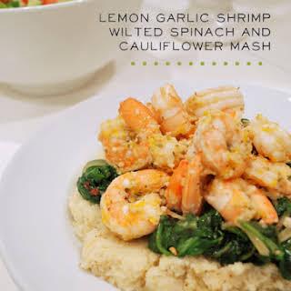 Lemon Garlic Shrimp, Wilted Spinach + Cauliflower Mash.