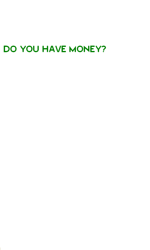 I HAVE MONEY!! $$- screenshot