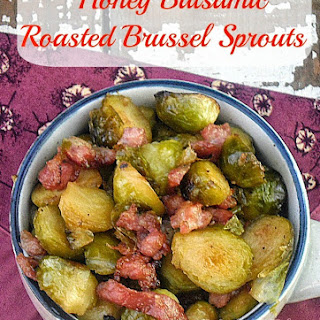 Honey Balsamic Roasted Brussel Sprouts.