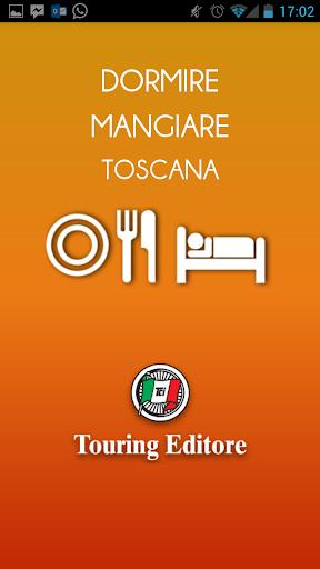 Toscana – Dormire e Mangiare