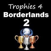Trophies 4 Borderlands 2