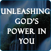 Unleashing God's Power In You