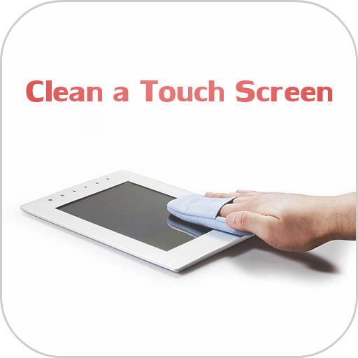 How to Clean a Touch Screen