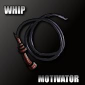 Whip Motivator