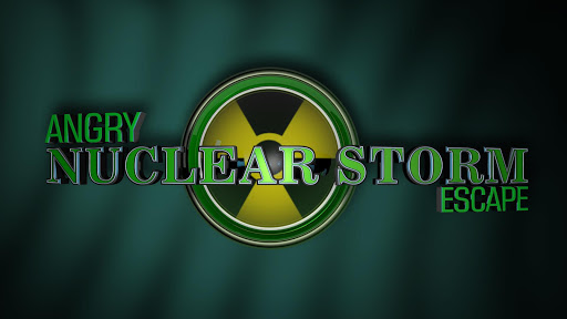 Angry Nuclear Storm Escape