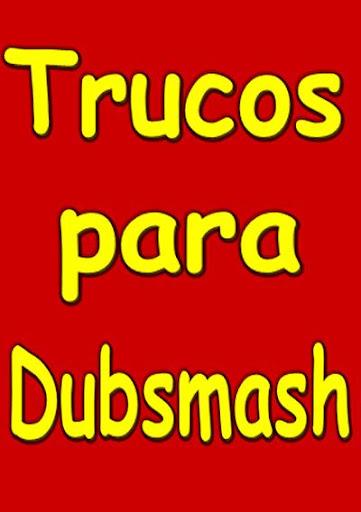TRUCOS DUBSMASH