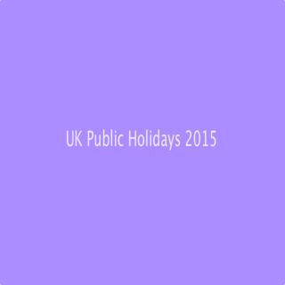 UK Public Holidays 2015