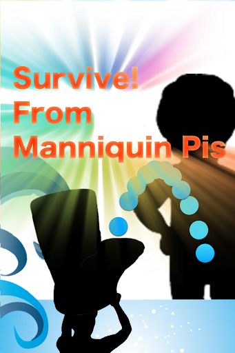 Survive From Manniquin Pis