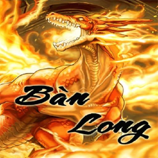 Bàn Long - Cực hay- Ban Long