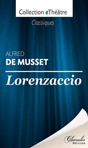 Lorenzaccio - Alfred de Musset