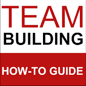 Team Building: How-To Guide
