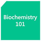 Biochemistry 101