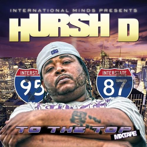 Hursh D - To The Top Mixtape