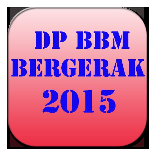 DP BBM BERGERAK 2015