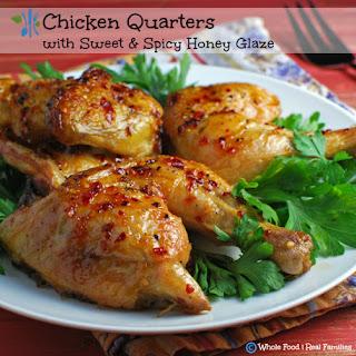 Chicken Quarters with Sweet Spicy Honey Glaze