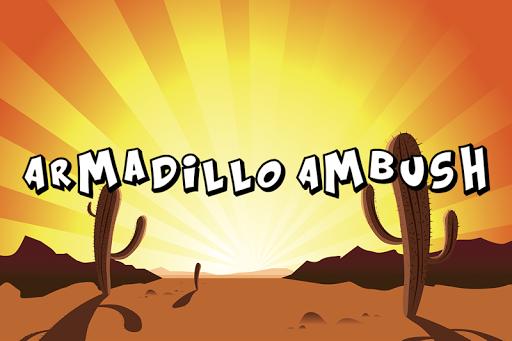 Armadillo Ambush Free