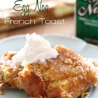 Overnight Egg Nog French Toast