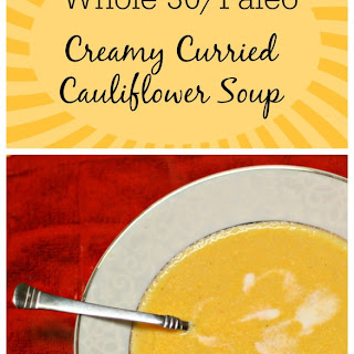 Whole 30 Creamy Curried Cauliflower Soup + Life of the Party