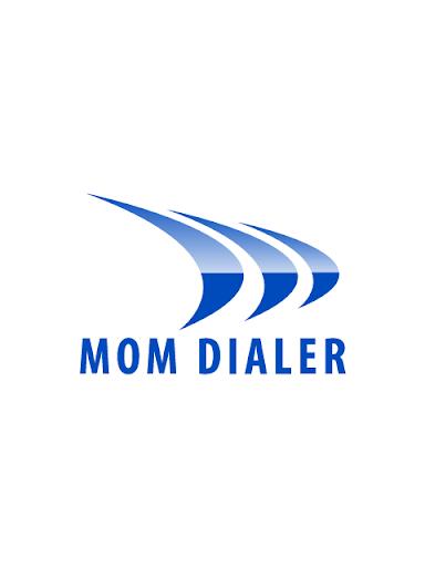 MOM DIALER