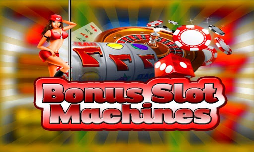 Bonus Slot Machines