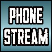 Phone Stream
