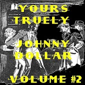 Yours Truly, Johnny Dollar V 2