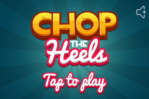Chop The Heels