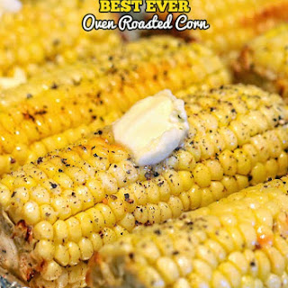 The Best Ever Oven Roasted Corn.