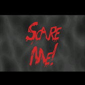 Scare Me! Scary Horror App