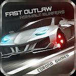 Fast Outlaw: Asphalt Surfers v1.837
