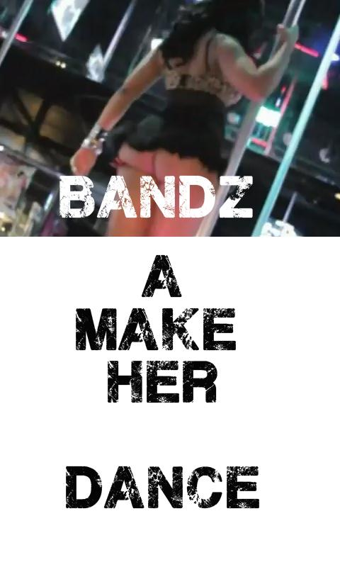 BANDZ A MAKE HER DANCE - screenshot