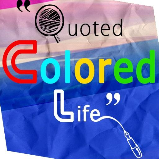 Quoted Colored Life