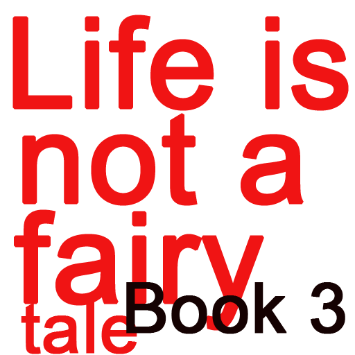 Life is not a fairy tale Book3