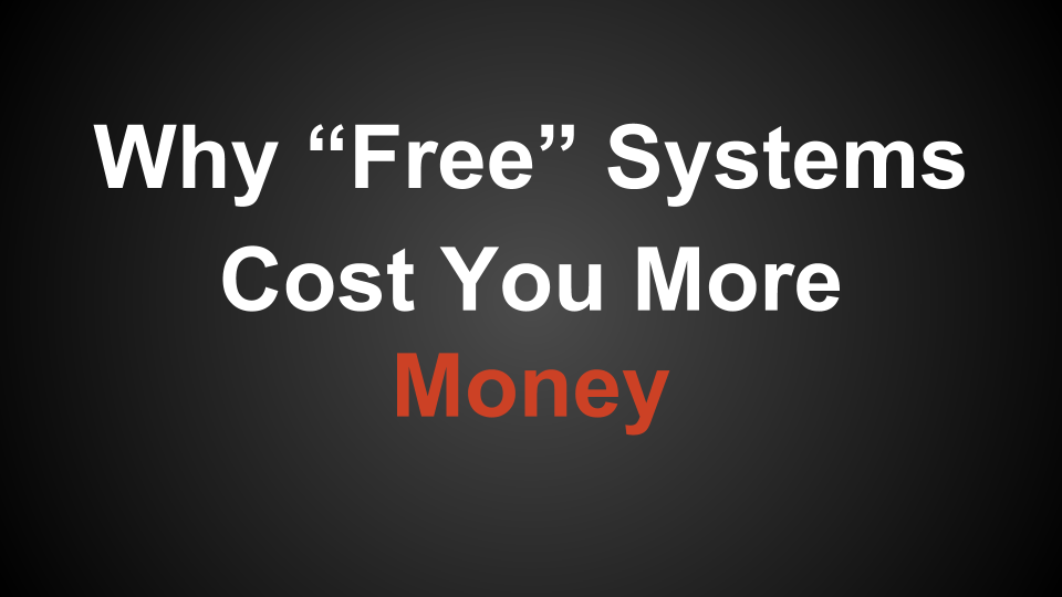 free systems cost money