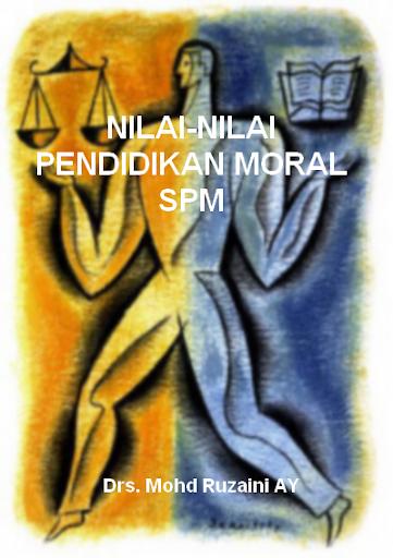 Nilai-Nilai Pendidikan Moral