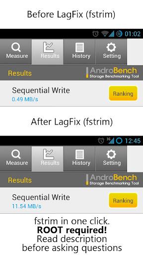Lagfix es una aplicación fácil de usar utilidad de fstrim. Le permite seleccionar qué particiones para recortar (que debe dejar por defecto a menos que sepa lo que está haciendo) y ejecutar el proceso fácilmente. Tenga en cuenta que la producción depende de fstrim kernel y el dispositivo. Trabaja muy bien a menos que vea errores. Es posible ver grandes cantidades de bytes, la cantidad cero o la cantidad de repetición. Todas están muy bien! Leer fstrim manual para entender por qué todas estas salidas son válidos. Esta