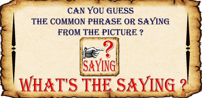What's the Saying? Catch Phrases