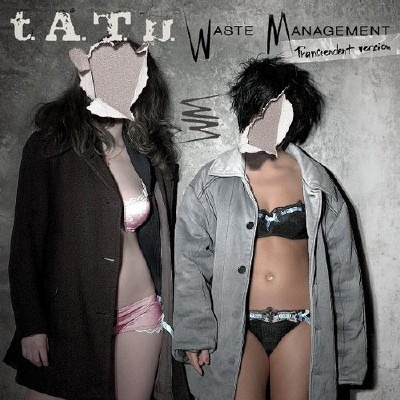 t.A.T.u. - Waste Management [Transcendent Version] (2009)