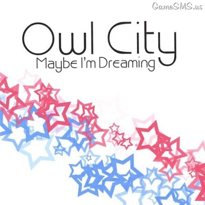 Owl City - Maybe I'm Dreaming