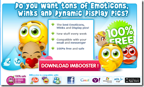 IMBooster - Download IMBooster, Emoticons, Winks, Avatars, all free for Messenger - IMBooster- Emoticons, Winks and Display Images_1274284696784