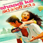 Shadi Ke Side Effects Songs