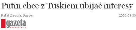 Putin chce z Tuskiem ubijać interesy, Gazeta Wyborcza, 30 stycznia 2010