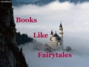 Books Like Fairytales