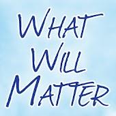 What Will Matter